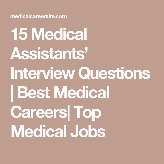 15 Medical Assistants\' Interview Questions | Best Medical Careers ...