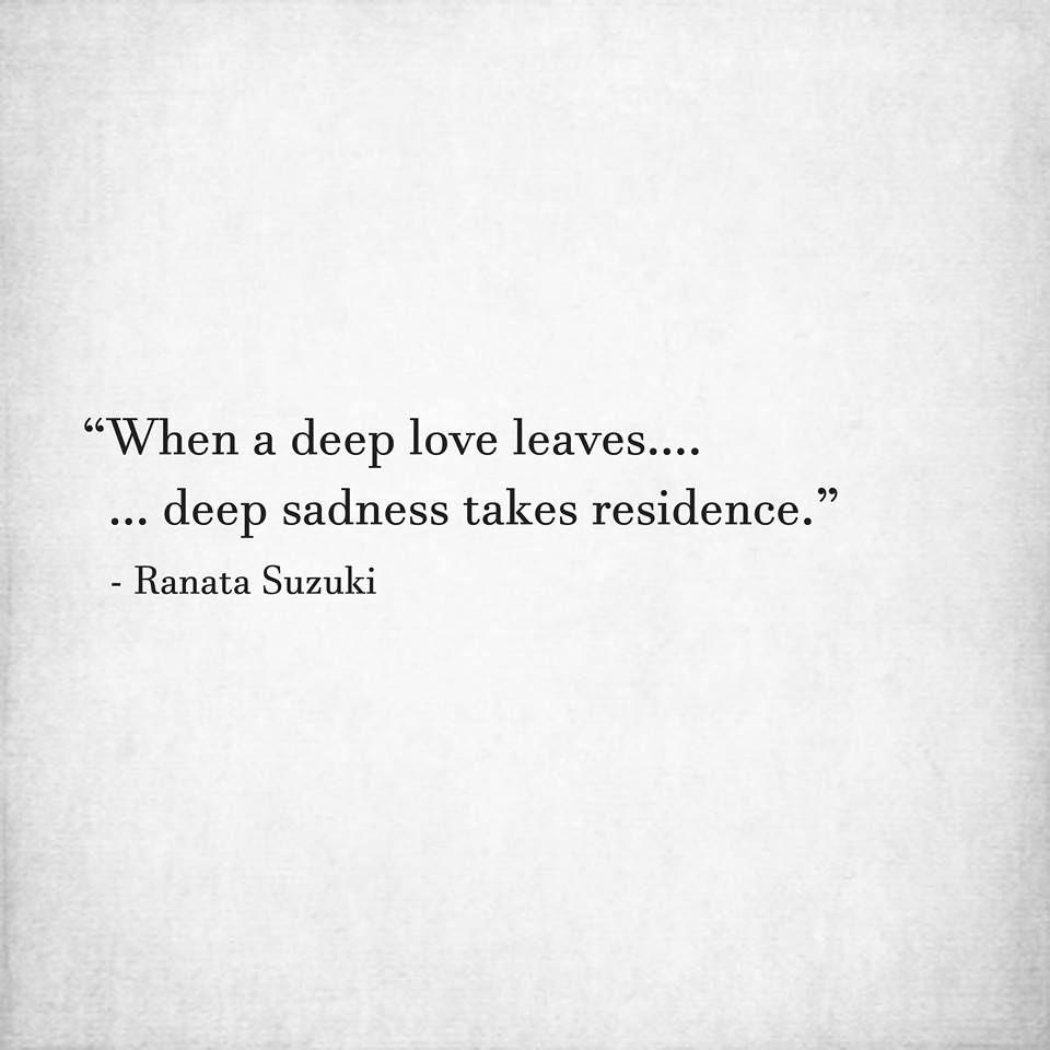 When A Deep Love Leaves Deep Sadness Takes Residence Ranata