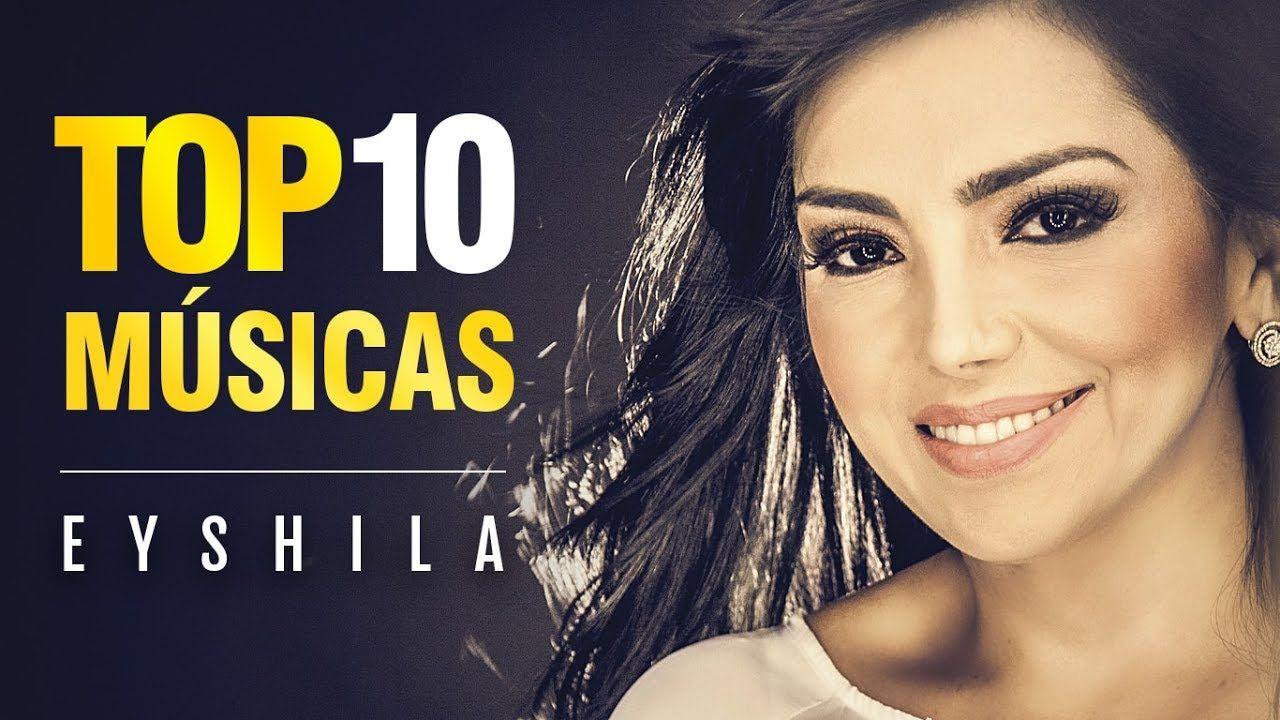 Eyshila As 10 Melhores Melhores Musicas Gospel Musicas Gospel