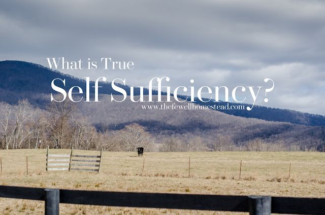 The Fewell Homestead: What is True Self Sufficiency?