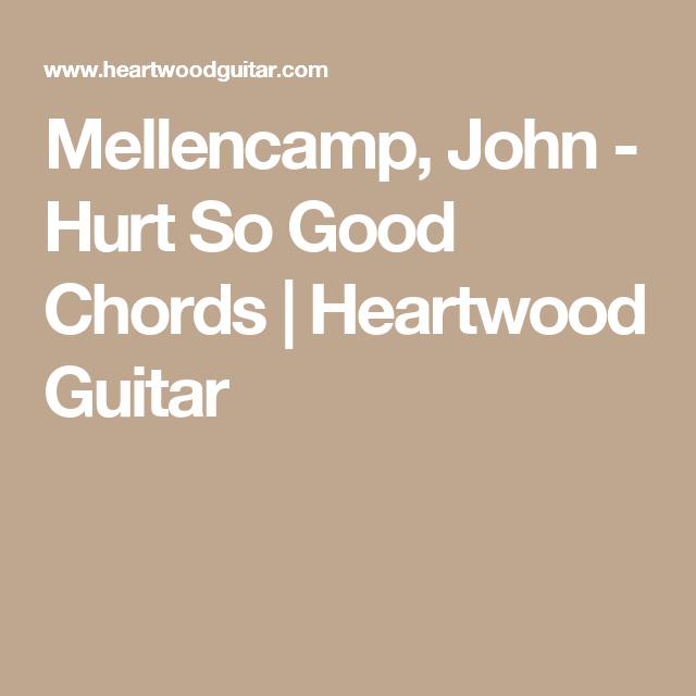 Mellencamp John Hurt So Good Chords Heartwood Guitar Guitars