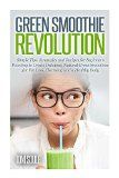 Free Kindle Book -  [Health & Fitness & Dieting][Free] Green Smoothie Revolution: Simple Tips, Strategies and Recipes for Beginners Wanting to Create Delicious, Natural Green Smoothies for Fat Loss, Cleansing and a Healthy Body Check more at http://www.free-kindle-books-4u.com/health-fitness-dietingfree-green-smoothie-revolution-simple-tips-strategies-and-recipes-for-beginners-wanting-to-create-delicious-natural-green-smoothies-for-fat-loss-cleansing-and/