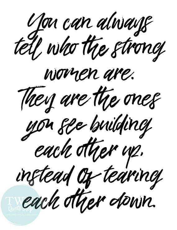 You Can Tell Who The Strong Women Are They Are The Ones You See