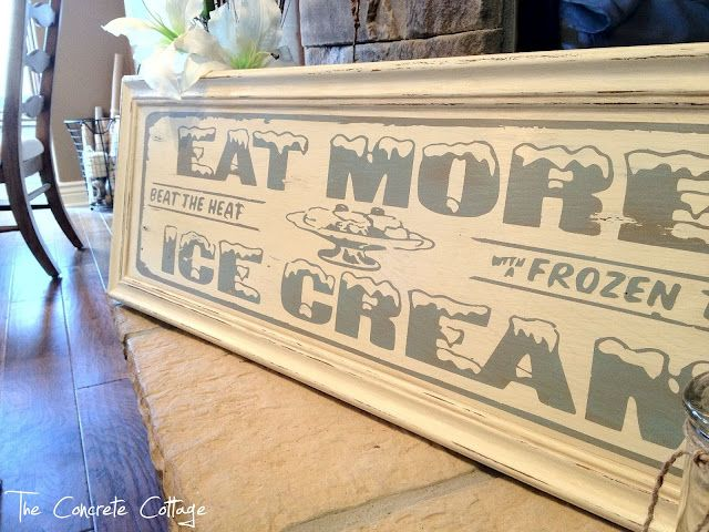 The Concrete Cottage: Vintage Soda Shop Ice Cream Sign: Looks like she found and old sign and framed it, doesn't it? Well, that would be wrong. Her blog shows how she created this from an old narrow cabinet door.