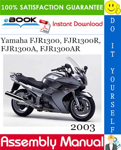 2003 Yamaha Fjr1300 Fjr1300r Fjr1300a Fjr1300ar Motorcycle Assembly Manual Yamaha Manual Motorcycle