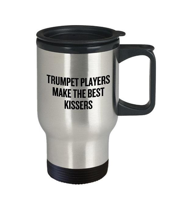 277db592 Funny Trumpet Travel Mug - Trumpet Gift - Trumpeter Present Idea - Trumpet  Players Make The Best Kis
