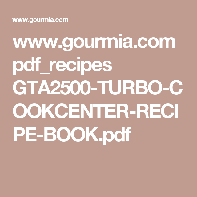 Gourmia pdfrecipes gta2500 turbo cookcenter recipe book gourmia pdfrecipes gta2500 turbo cookcenter recipe book forumfinder Choice Image