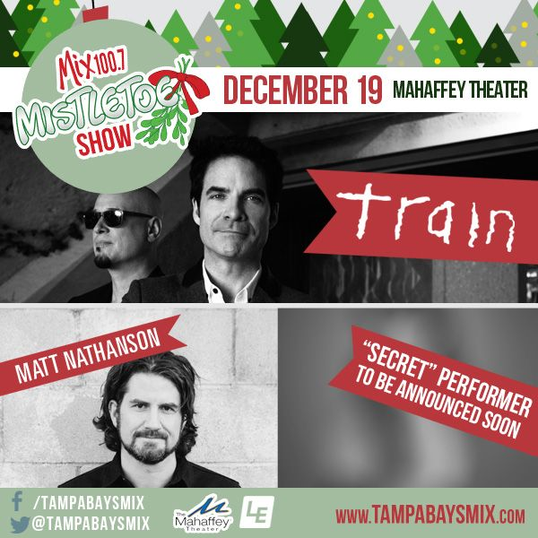 MIX 100.7 MISTLETOE SHOW features Train, the mega-platinum band whose Bulletproof Picasso is already one of the most successful albums of 2014, pulls into The Mahaffey for a full-speed-ahead holiday-season show from Mix 100.7. Singer/songwriter Matt Nathanson, plus additional performers to be announced. Friday December 19 at 7:30pm. Tickets start at $35 and are on sale NOW!