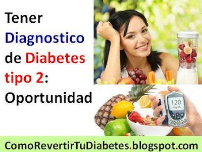 Tener Diagnostico de Diabetes tipo 2: Oportunidad para ser Saludable!. Diabetes Tipo 2 Cura | Cómo Revertir la Diabetes 2 en 30 Días en Diabéticos No Insulino Dependientes