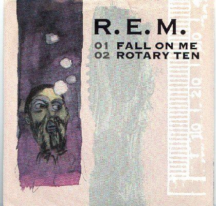 """Single Cover for """"Fall On Me"""" and its B-side """"Rotary Ten."""" Released on IRS, August 1986"""