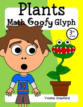 Plants Math Goofy Glyph for 3rd grade $ 28% off 5/3 and 5/4