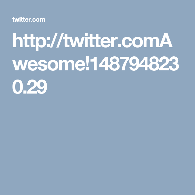 http://twitter.comAwesome!1487948230.29
