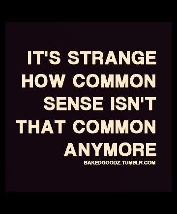 Common Sense Words Life Quotes Quotable Quotes
