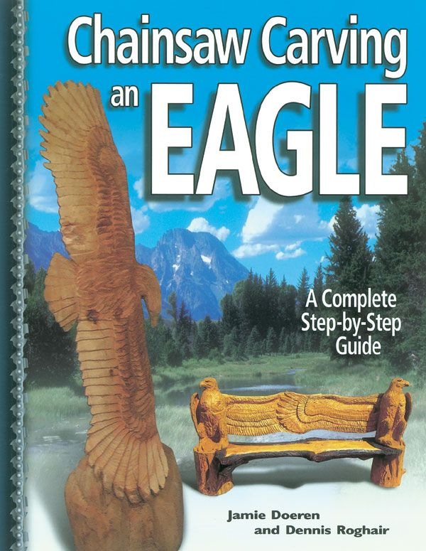 Chainsaw carving an eagle. step by step guide by jamie doeren