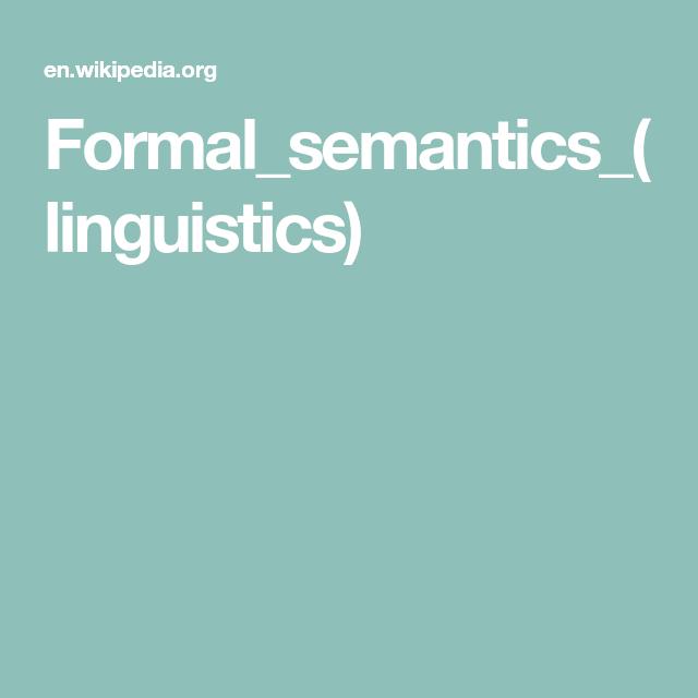 Formal_semantics_(linguistics)