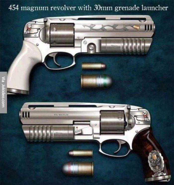 454 magnum revolver with 30mm grenade launcher - http://www.jokideo.com/