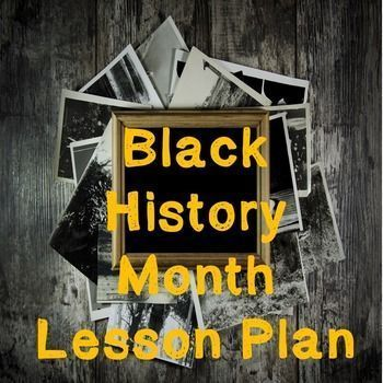 US History Weeklong Lesson Plan Black History Month Social - what is a lesson plan and why is it important