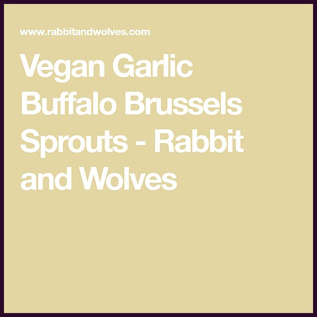Vegan Garlic Buffalo Brussels Sprouts #buffalobrusselsprouts Vegan Garlic Buffal... #buffalobrusselsprouts