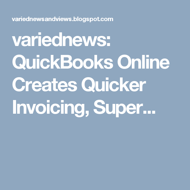 variednews: QuickBooks Online Creates Quicker Invoicing, Super...