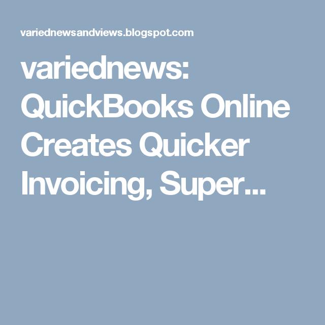 variednews: QuickBooks Online Creates Quicker Invoicing, Super...