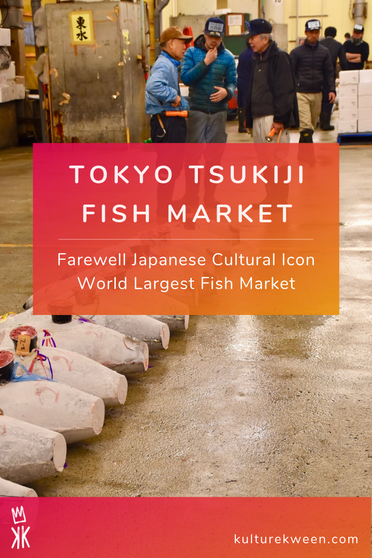 Tokyo Tsukiji Fish Market, the biggest fish wholesale market in the world, closed for business on 6th October 2018 for good. #Culture #JapaneseCulture #AsianCulture #JapaneseMarket #TokyoMarket #FishMarket #TsukijiFishMarket #TsukijiMarket #Tokyo #Japan #Asia #LocalFood #LocalMarket #MarketVisit #Traditions #CultureBlogger #TravelCulture #KultureKween