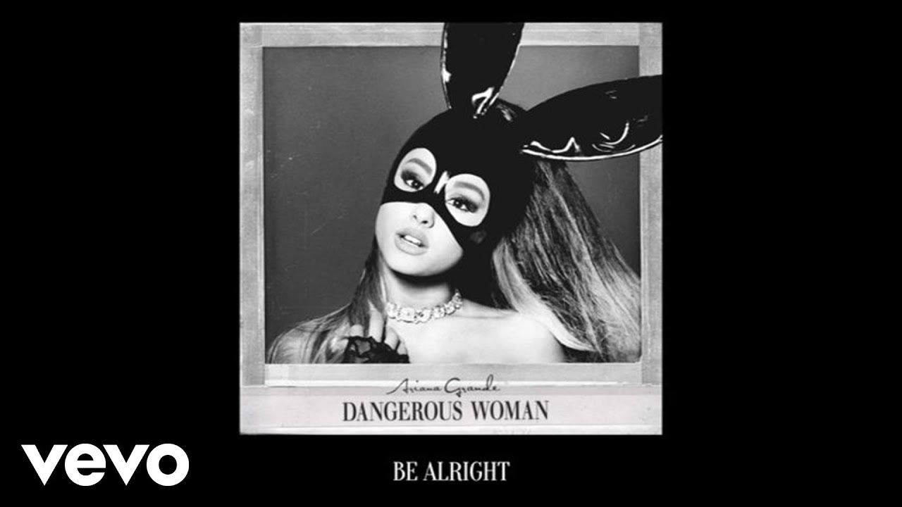 Ariana Grande Be Alright Audio Youtube Ariana Grande