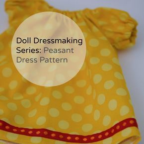 Doll Dressmaking Series: Peasant Dress Pattern #dolldresspatterns