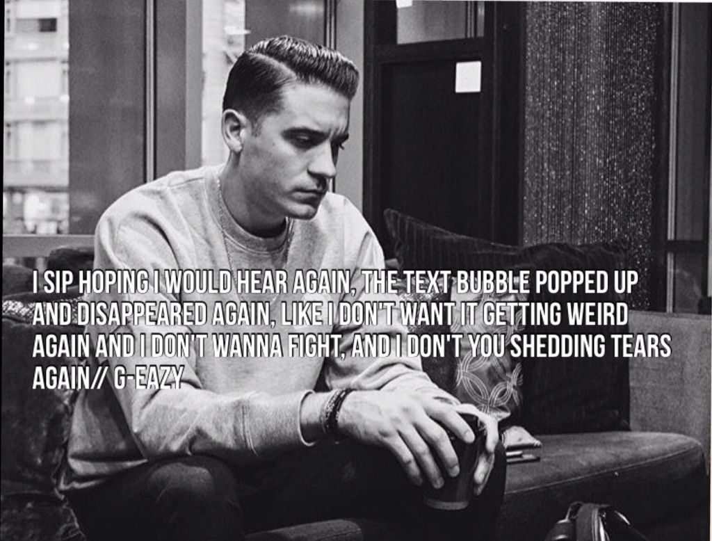 Some Kind Of Drug Geazy Quotes G Eazy Life Quotes