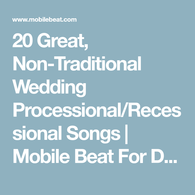 20 Great Non Traditional Wedding Processional Recessional Songs