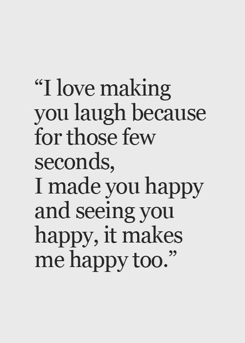 I Love Laughing With You And It More When Know M The One Who Made Laugh