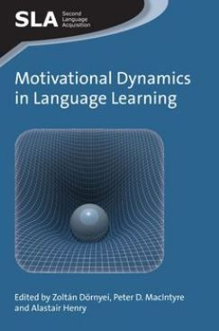 Motivational dynamics in language learning / edited by Zoltán Dörnyei, Peter D. MacIntyre and Alastair Henry - Bristol ; Buffalo : Multilingual Matters, cop. 2015
