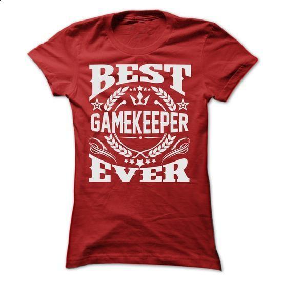 BEST GAMEKEEPER EVER T SHIRTS - #nike sweatshirt #sweatshirt fashion. PURCHASE NOW => https://www.sunfrog.com/Geek-Tech/BEST-GAMEKEEPER-EVER-T-SHIRTS-Ladies.html?68278