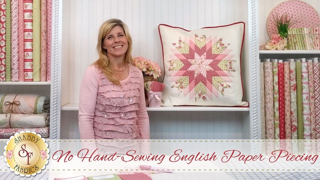 No Hand-Sewing English Paper Piecing   with Jennifer Bosworth of Shabby Fabrics