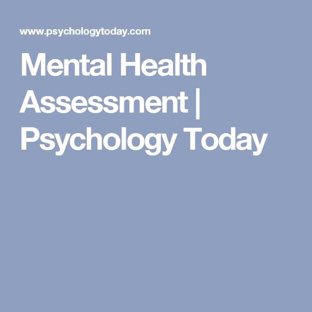 Mental Health Assessment  Psychology Today  Therapy