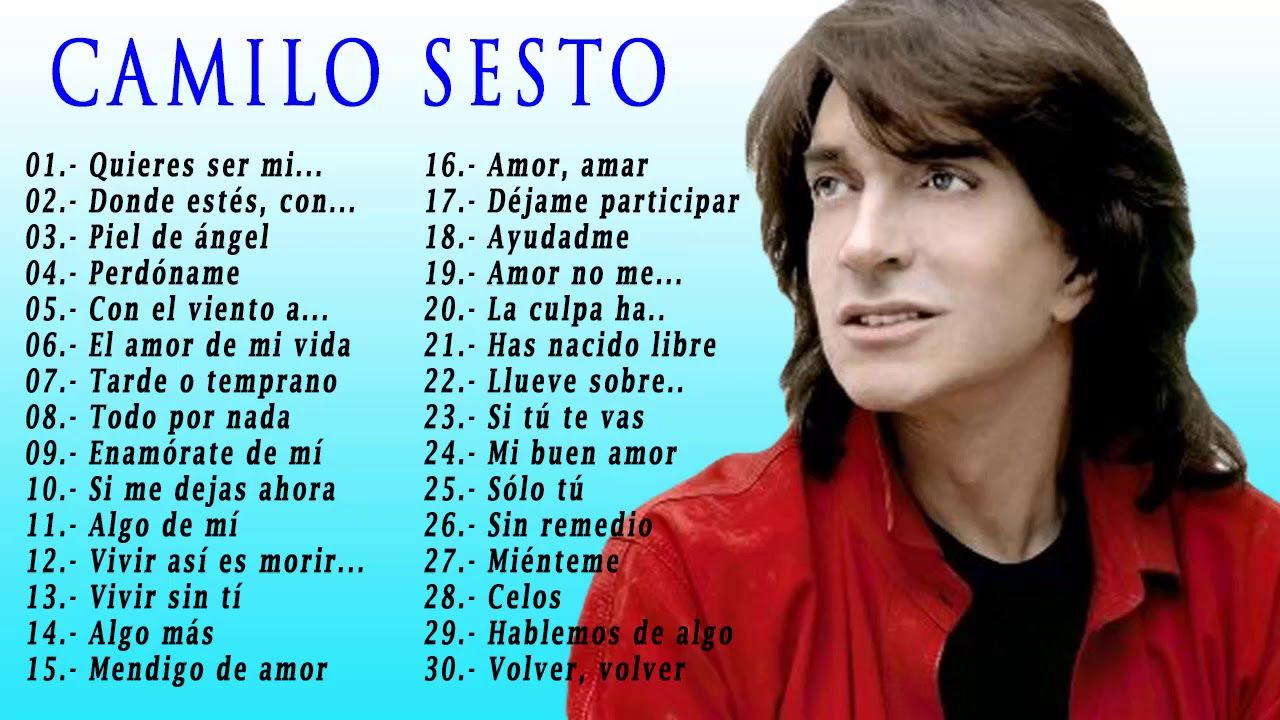 Camilo Sesto Todos Sus 30 Grandes Exitos Inolvidables Las 30 Mejores C Youtube Musicals Music