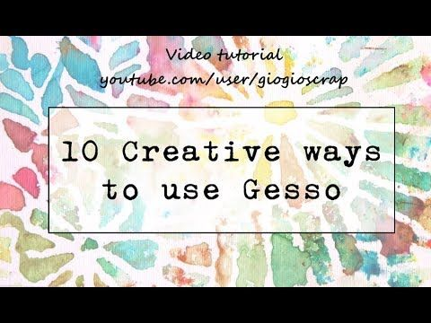 Video Tutorial: 10 Ways to use Gesso Part2