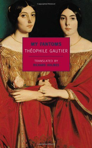 My Fantoms (New York Review Books Classics) by Theophile Gautier