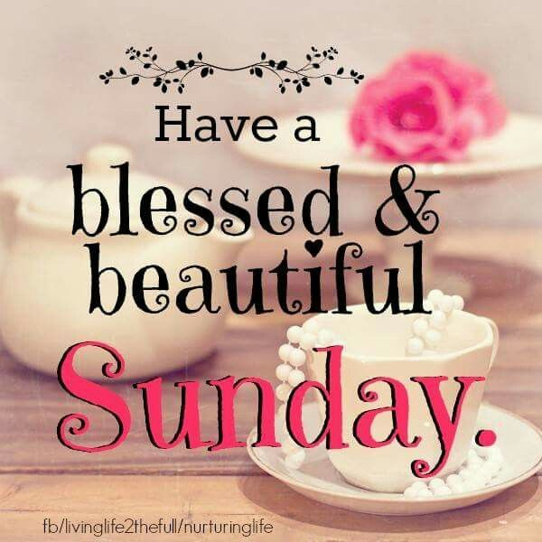 Sunday Quotes Pinterest: Have A Beautiful And Blessed Sunday