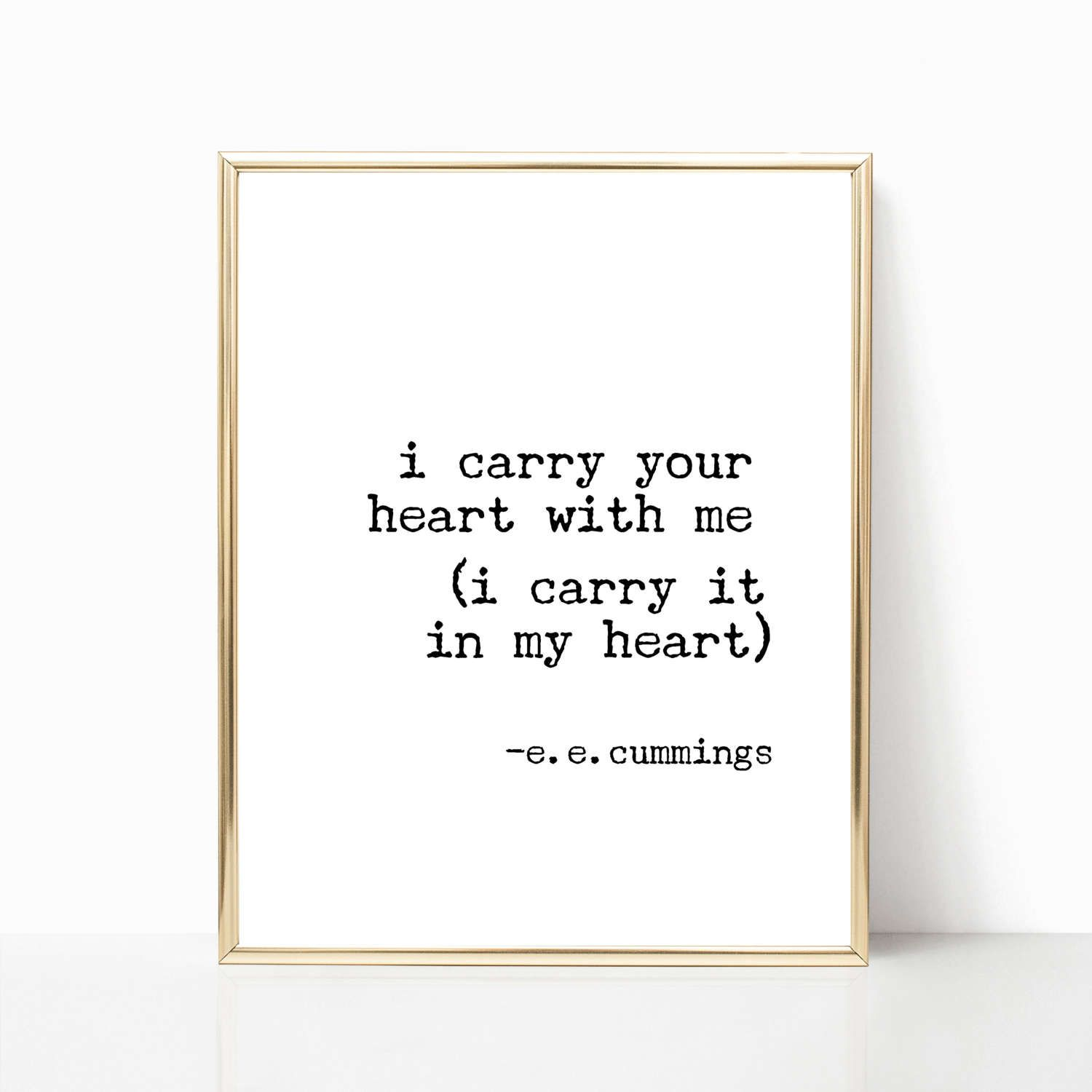 I carry your heart (I carry it in my heart) is a print that features ...
