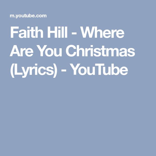 Where Are You Christmas Lyrics.Faith Hill Where Are You Christmas Lyrics Youtube