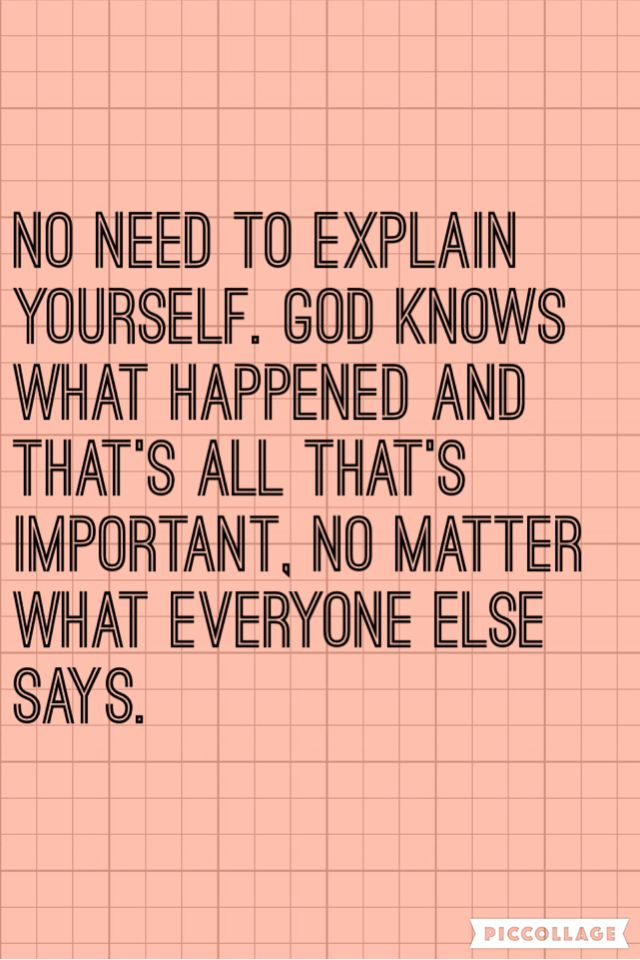 It Doesnt Matter What Others Think In He End God Knows The Truth