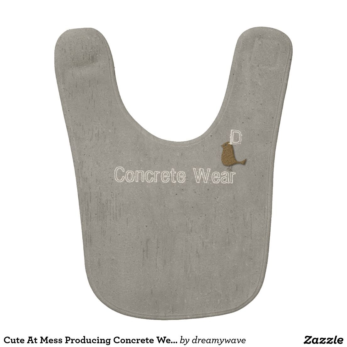 Cute At Mess Producing Concrete Wear Baby Bib