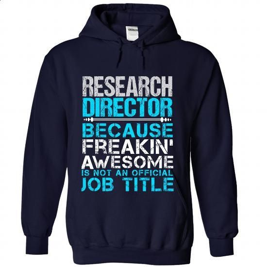 RESEARCH DIRECTOR - Freaking Awesome - design t shirts #cute t shirts #shirt designer
