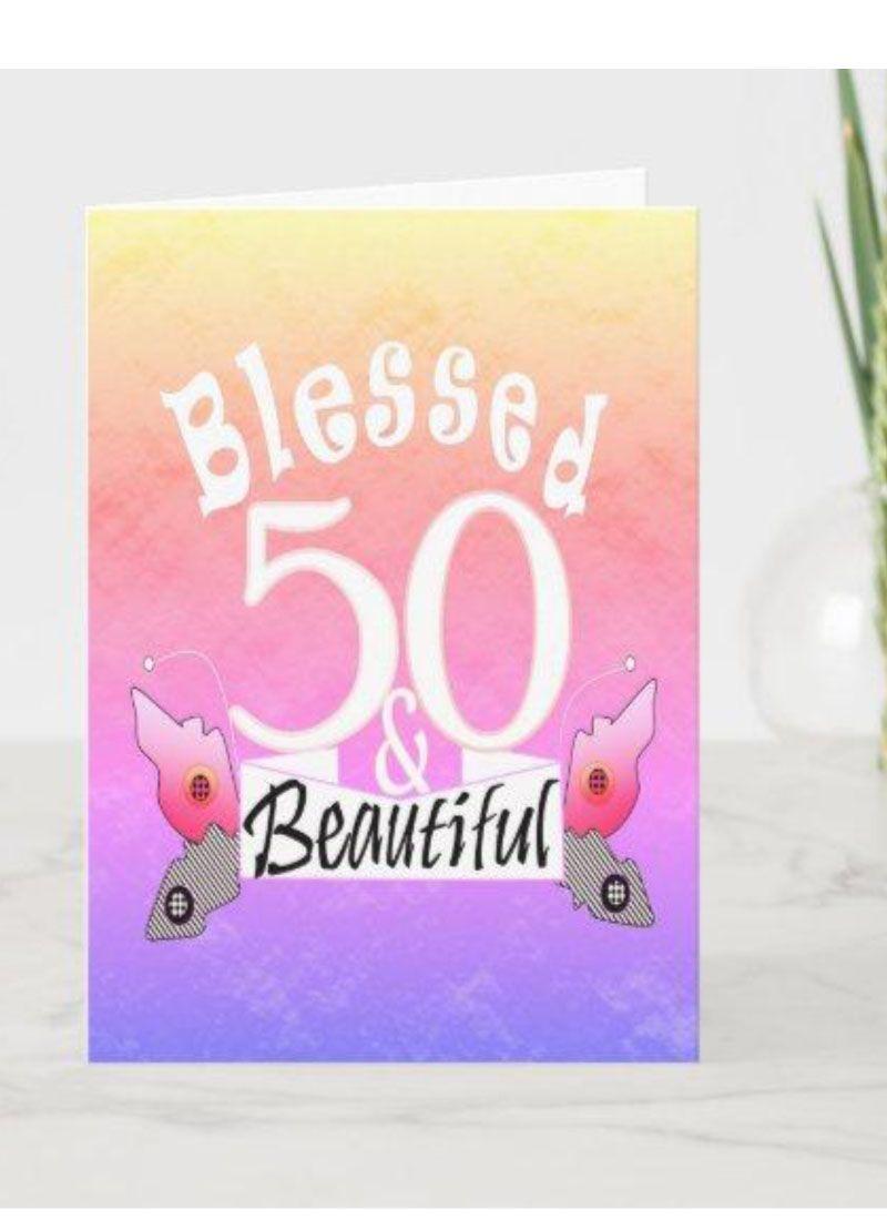 """blessed 50  beautiful"" happy birthday card  zazzle"