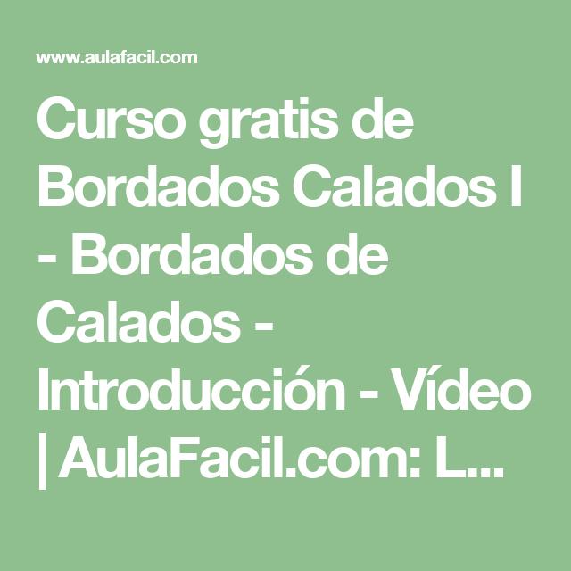 Curso gratis de Bordados Calados I - Bordados de Calados - Introducción - Vídeo | AulaFacil.com: Los mejores cursos gratis online