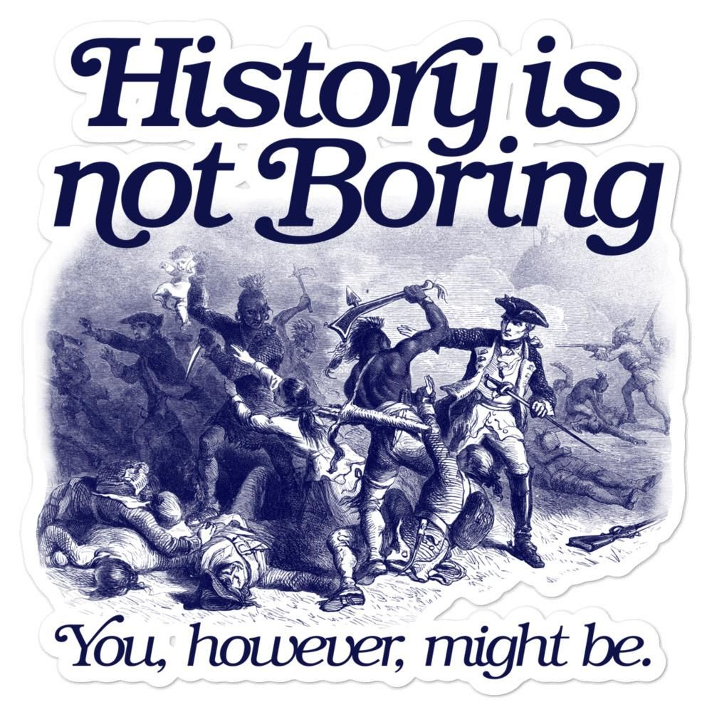 Photo of HIstory is Not Boring Sticker