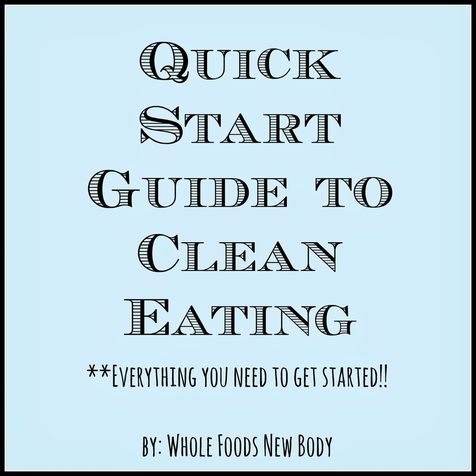 Quick Start Guide to Clean Eating Everything you need to know to get started!!… – Carey&CleanEatingS