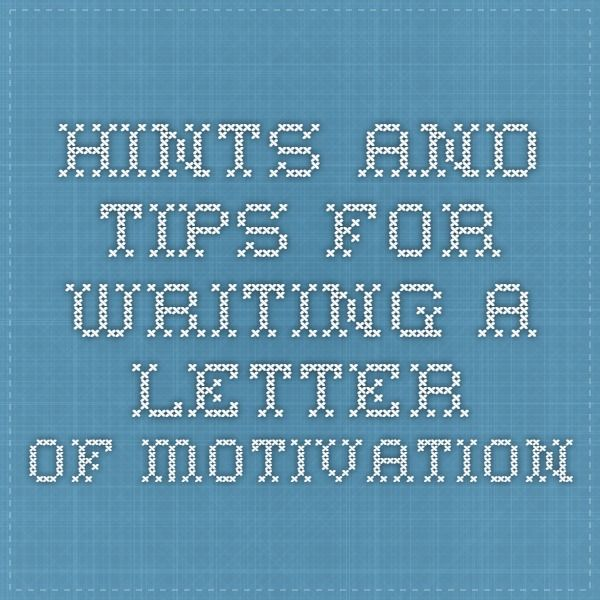 Hints and Tips for Writing a Letter of Motivation
