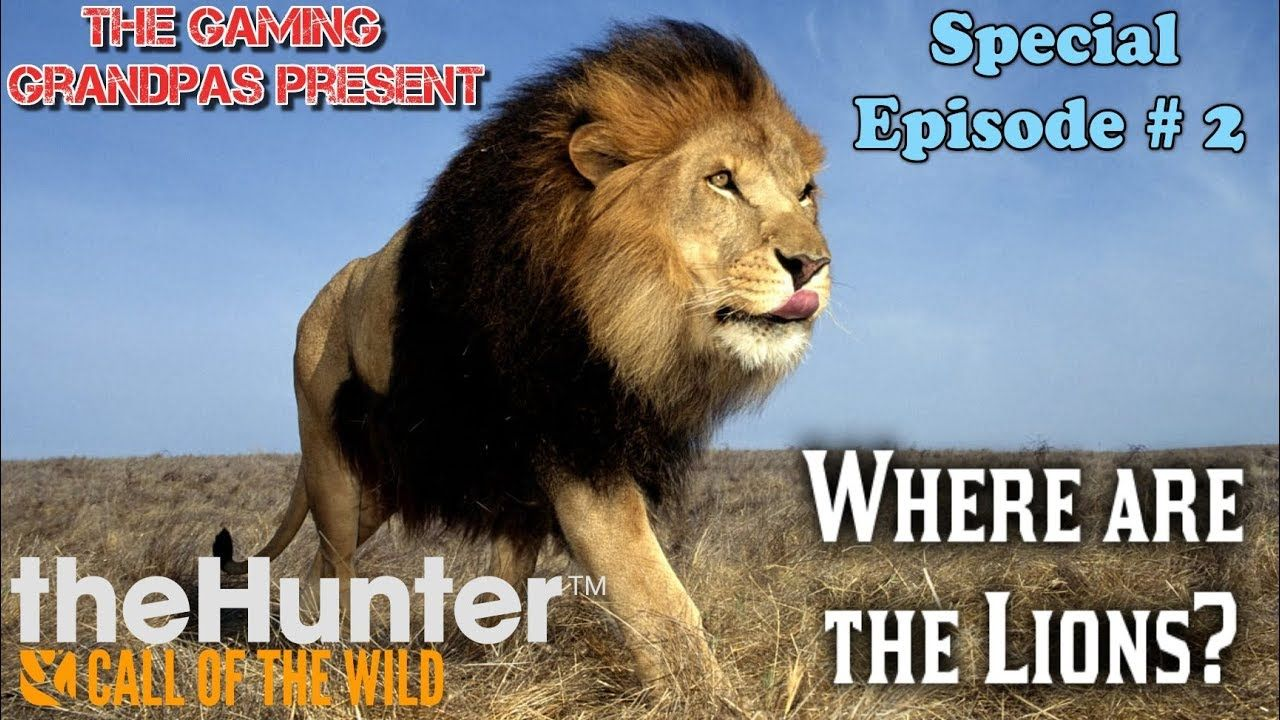 The Hunter Call Of The Wild Where Are The Lions Special Episode 2 Call Of The Wild Wild Lion Lion