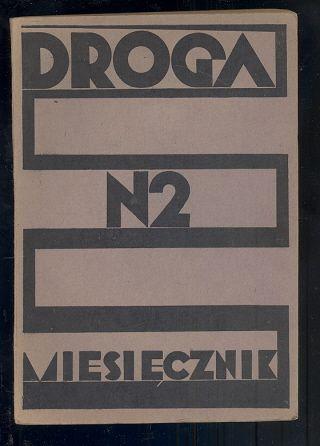 časopis / journal Droga no.2 Polish avant-garde !! Zaklady Graficzne S.Sobczyňskego Warszawa 1928 cover design Jan Kurzadkowski? 100 pp., orig.wrappers 8°
